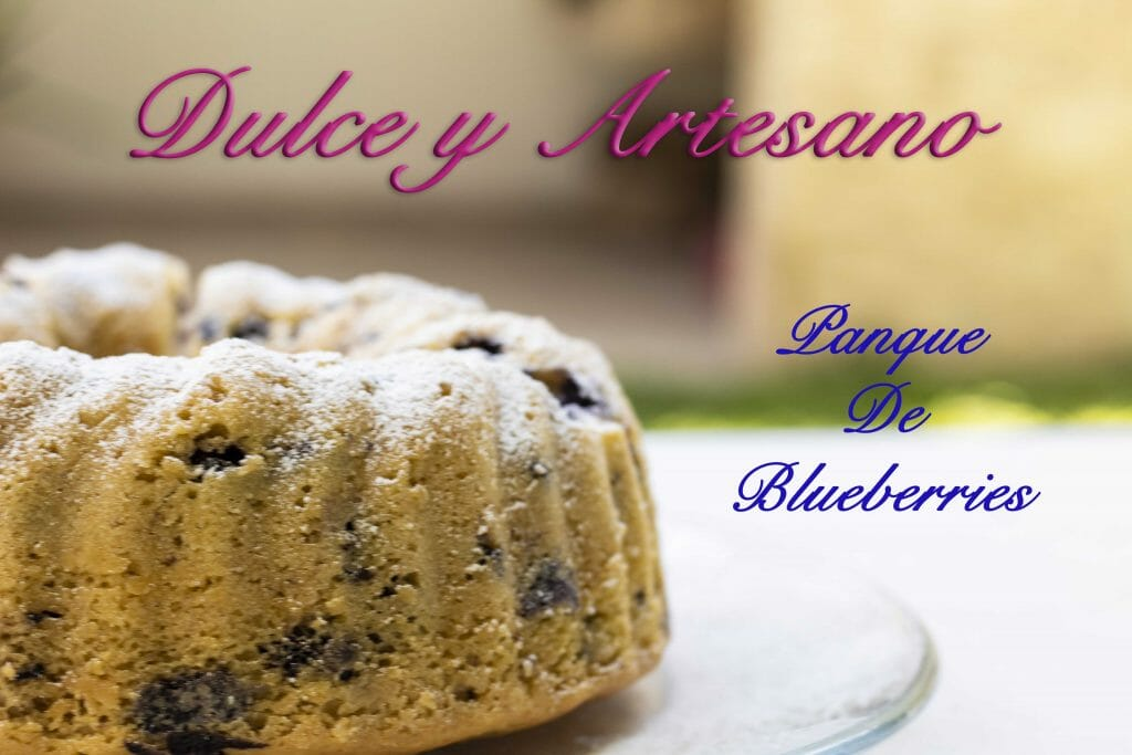 PANQUE DE BLUEBERRIES O BUNDT CAKE